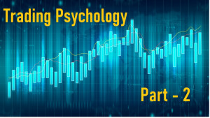 Trading Psychology (Part-2)